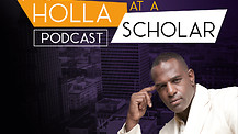 HOLLA AT A SCHOLAR PODCAST EPISODE 23 - PASTOR RONALD WILSON SAYS #MONEY NEEDS US