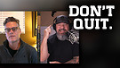 E135: Dear Christian: Are You A Quitter, Camper ...