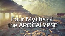Four Myths of the Apocalypse