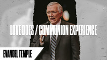 Love Does / Communion Experience | Pastor Garry Wiggins