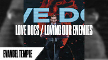 Love Does / Loving Our Enemies | Pastor Jordan Wiggins