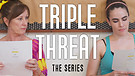 Triple Threat [Episode 1]