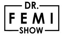 The Dr. Femi Show: