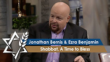 Jonathan Bernis and Ezra Benjamin | Shabbat, A Time to Bless
