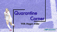 Quarantine Corner: Megan Miller