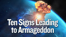 Ten Signs Leading to Armageddon