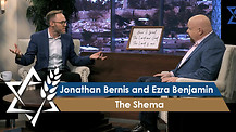 Jonathan Bernis and Ezra Benjamin | The Shema – A Declaration of Faith