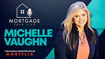 Mortgage Talk Live - Michelle Vaughn
