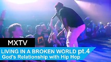 The Secret to Living in a Broken World Part Four: God's Relationship With Hip-Hop