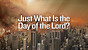Just What Is the 'Day of the Lord'?