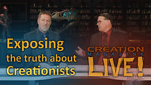(8-11) Exposing the truth about creationists