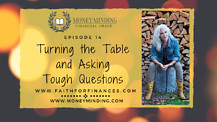 Turning the Table and Asking Tough Questions Faith For Finances with Sam Piercy