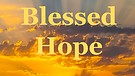 Blessed Hope - Episode 4