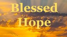 Blessed Hope - Episode 4