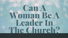 Can A Woman Be A Leader In The Church? Apostle Cathy Coppola