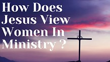 How Does Jesus View Women In Ministry? Apostle Cathy Coppola