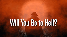Will You Go to Hell?
