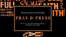 Part 1 | Message: Pray and Press
