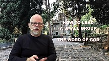 How to Lead a Small Group - The word of God