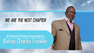 S1 E3 WE ARE THE NEXT CHAPTER with BISHOP CHARLE...