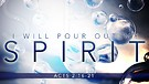 I will pour our My Spirit!