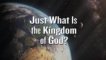 Just What Is the Kingdom of God?