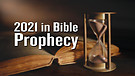 2021 in Bible Prophecy