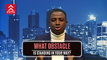 What Obstacle Is Standing In Your Way