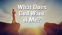 What Does God Want of Me?