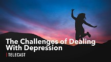 The Challenges of Dealing With Depression