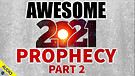 Awesome 2021 Prophecy - Part 2 - 01/08/2021