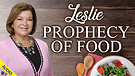 Leslie - Prophecy of Food 01/15/2021