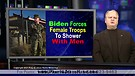 Biden Forces Female Troops To Shower...