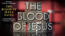 The Blood of Jesus Saves