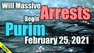 Will Massive Arrests begin Purim February 25, 20...
