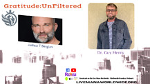 Gratitude:UnFiltered w/ Dr. Guy Henry III