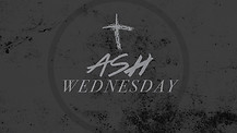 Ash Wednesday - 2021