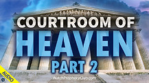 Courtroom of Heaven - Part 2 - 02/23/2021