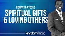 Spiritual Gifts & Loving Others | Dr. Kazumba Charles