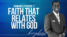 Faith That Relates With God | Dr. Kazumba Charle...