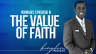 The Value of Faith - (Salvation & Righteousness)...