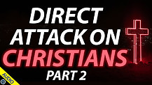 Direct Attack on Christians - Part 2 - 03/03/2021