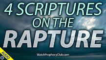 4 Scriptures on the Rapture 03/08/2021