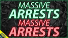 Massive Arrests Massive Arrests 03/10/2021