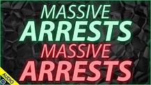 Massive Arrests Massive Arrests 03/10/2021