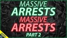 Massive Arrests Massive Arrests - Part 2 - 03/11/2021