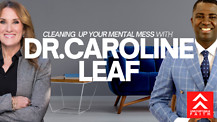 Cleaning Up Your Mental Mess | Dr. Caroline Leaf