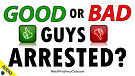 Good or Bad Guys Arrested? 03/12/2020
