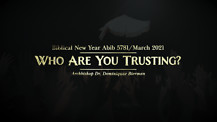Who Are You Trusting? – Biblical New Year Abib 5781/March 2021