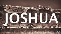 The call of Joshua part 2
